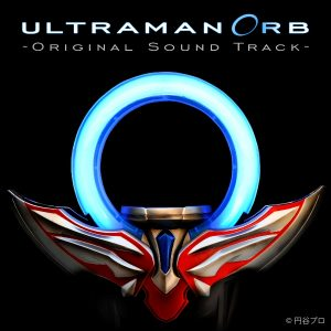ULTRAMAN ORB_SoundTrack