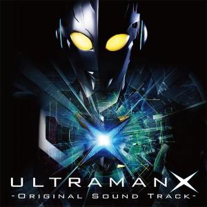 ウルトラマンX オリジナルサウンドトラック